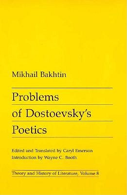 Problems of Dostoevsky's Poetics By Bakhtin, M. M.